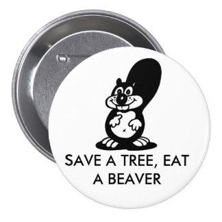 Ahorre un árbol, coma un castor pin redondo de 3 pulgadas