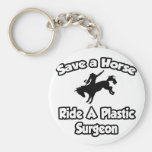 Ahorre un caballo, monte a un cirujano plástico llavero