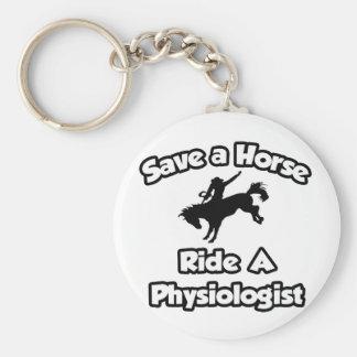 Ahorre un caballo, monte a un fisiólogo llaveros personalizados
