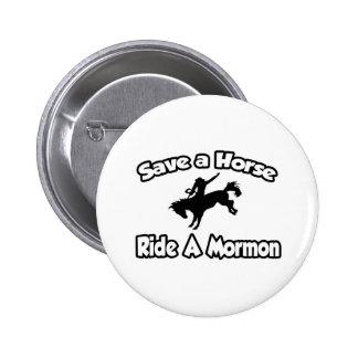 Ahorre un caballo, monte a un mormón pin