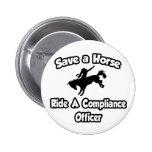 Ahorre un caballo, monte a un oficial de la confor pin