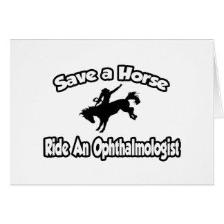 Ahorre un caballo, monte a un oftalmólogo tarjeta de felicitación