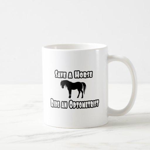 Ahorre un caballo, monte a un optometrista taza básica blanca