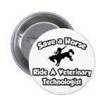 Ahorre un caballo, monte a un tecnólogo veterinari pins