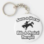 Ahorre un caballo, monte a un terapeuta físico llavero