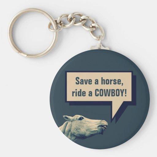 ¡Ahorre un caballo, monte a un vaquero! Llavero di