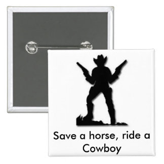 Ahorre un caballo, monte a un vaquero pin cuadrada 5 cm