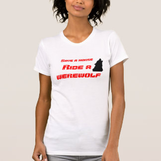Ahorre un caballo, monte un hombre lobo tee shirt