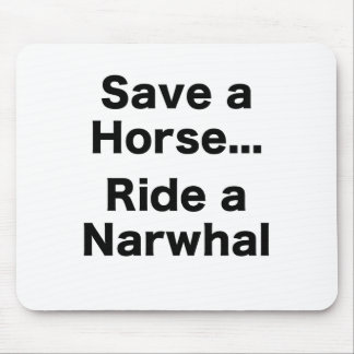 Ahorre un caballo… Monte un Narwhal Tapetes De Raton