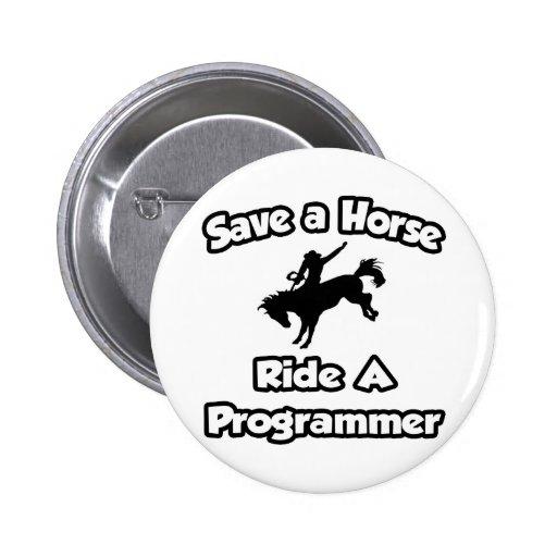 Ahorre un caballo. Monte un programador Pin Redondo 5 Cm