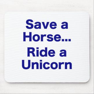 Ahorre un caballo… Monte un unicornio Alfombrillas De Ratones