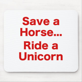 Ahorre un caballo… Monte un unicornio Tapete De Raton