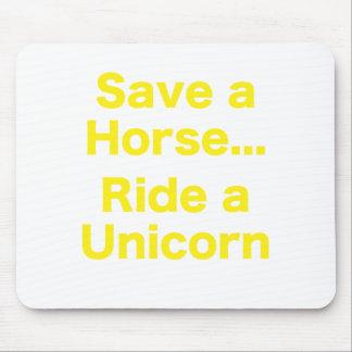 Ahorre un caballo… Monte un unicornio Tapete De Ratones
