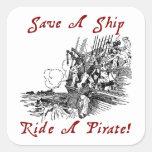 ¡Ahorre un paseo de la nave un pirata! Calcomanía Cuadradase