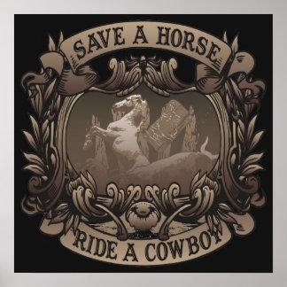 ¡Ahorre un paseo del caballo… un vaquero! Póster