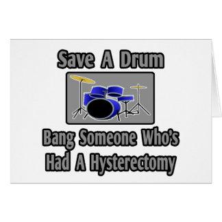 Ahorre una explosión del tambor… alguien… histerec tarjeta de felicitación