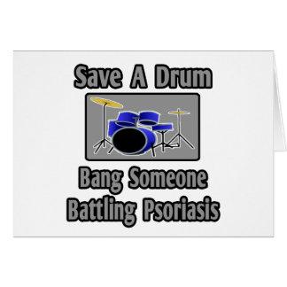 Ahorre una explosión del tambor… alguien psoriasis tarjetas