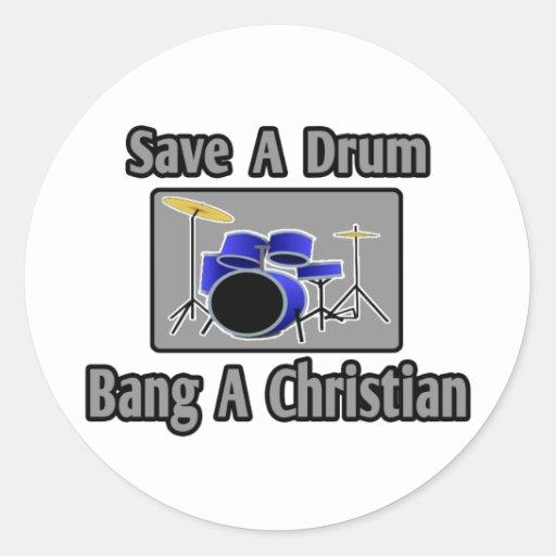 Ahorre una explosión del tambor… un cristiano etiqueta redonda