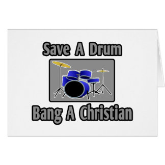 Ahorre una explosión del tambor… un cristiano tarjeta de felicitación