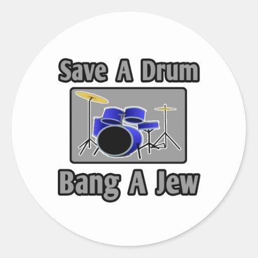 Ahorre una explosión del tambor… un judío pegatina redonda