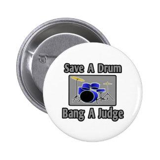 Ahorre una explosión del tambor… un juez pin redondo de 2 pulgadas