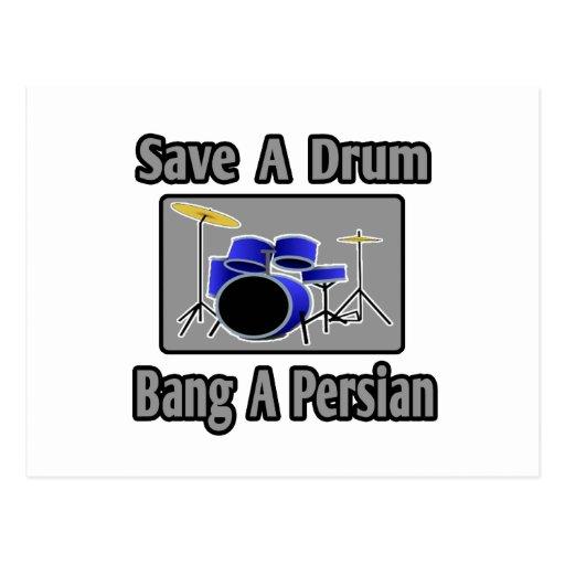 Ahorre una explosión del tambor… un persa postales