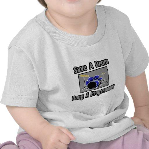 Ahorre una explosión del tambor… un programador camisetas