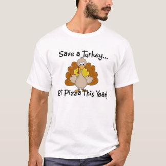 ¡Ahorre una Turquía… comen la pizza este año! Playera