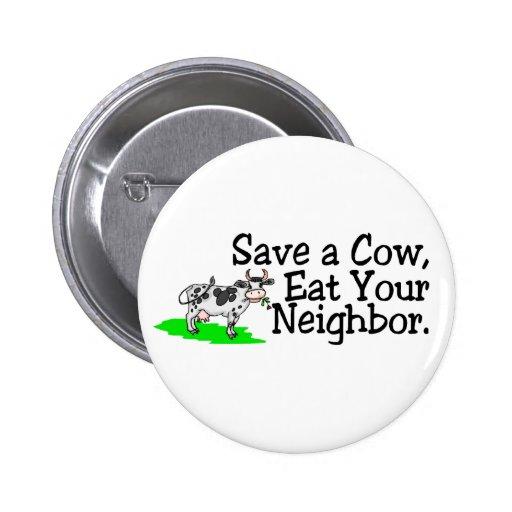 Ahorre una vaca comen a su vecino pin redondo de 2 pulgadas