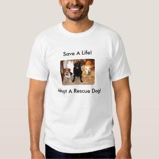 ¡Ahorre una vida! ¡, Adopte un perro del rescate! Remera