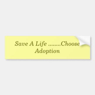 Ahorre una vida ........ eligen la adopción pegatina para auto