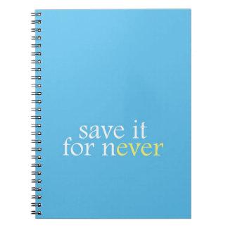 Ahórrelo para nunca cuadernos