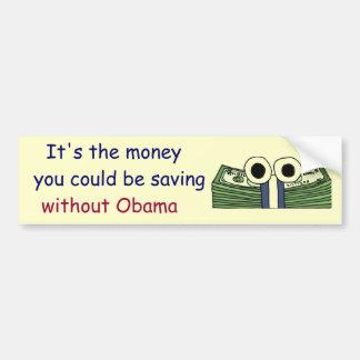 Ahorro del dinero del ANUNCIO sin Obama Pegatina De Parachoque