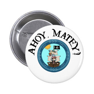 Ahoy Matey Button Pinback Button