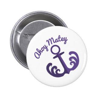 Ahoy Matey Pinback Button