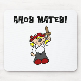 Ahoy Matey Girl Pirate Tshirts and Gifts Mouse Pad