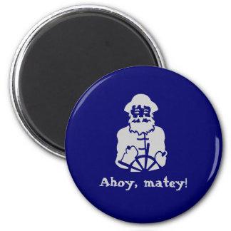 Ahoy, matey! 2 inch round magnet