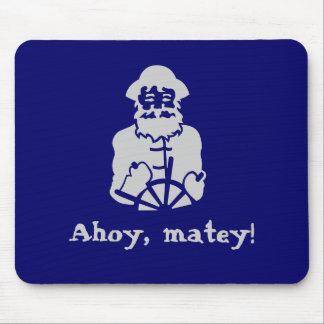 Ahoy, matey! mouse pad