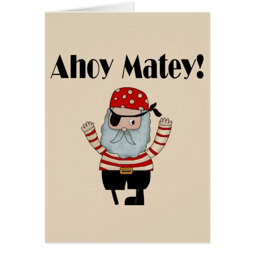 Ahoy Matey Pirate Greeting Cards Zazzle