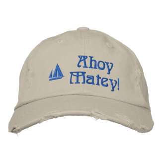 Ahoy Matey Sailors Embroidered Hat