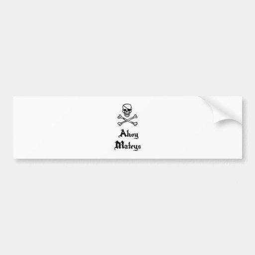 Ahoy Mateys Car Bumper Sticker
