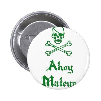Ahoy Mateys Pin