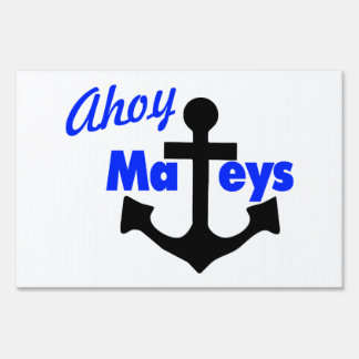 Ahoy Mateys With Anchor Lawn Sign
