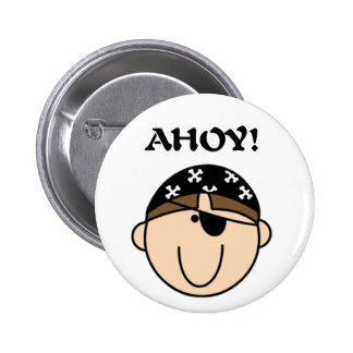 Ahoy Pirate Tshirts and Gifts Pinback Button