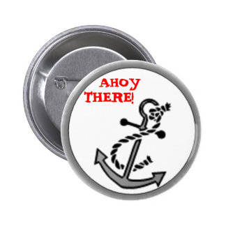 AHOY THERE! BUTTON