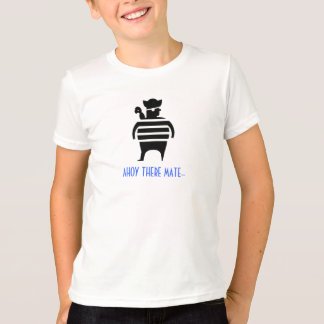 AHOY THERE MATE T-Shirt