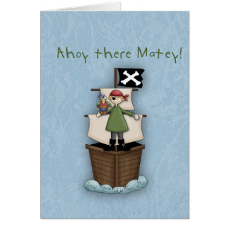 Ahoy There Matey!      Pirate Party Greeting Card