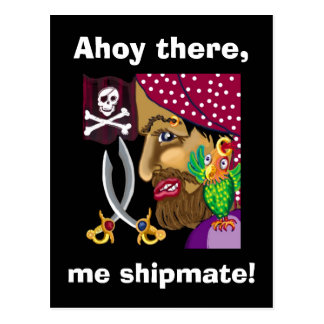 Ahoy there, me shipmate! post card