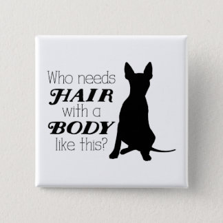 "AHT ""Who needs hair?"" Buton Pinback Button"