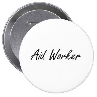 Aid Worker Artistic Job Design 4 Inch Round Button